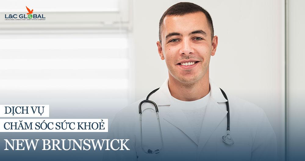 Tỉnh bang New Brunswick bảo vệ sức khoẻ của người dân như thế nào?